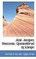 Jean Jacques Rousseau: Gjennembrud Og Kampe