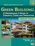 Green Building: A Professional's Guide to Concepts, Codes, and Innovation