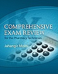 Comprehensive Exam Review for the Pharmacy Technician [With CDROM]
