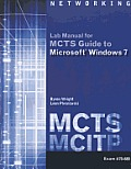 McTs Lab Manual for Wright Plesniarskis McTs Guide to Microsoft Windows 7 Exam 70 680