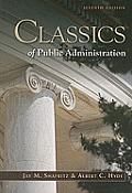 Classics of Public Administration (7TH 12 Edition)