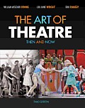 Art of Theatre: Then and Now (3RD 13 Edition)