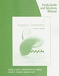 Study Guide with Solutions Manual for Hart Craine Hart Hadads Organic Chemistry A Short Course 13th