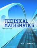 Technical Mathematics-text Only (4TH 13 Edition)