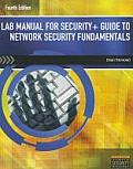 Security and Guide To Network Security Fundamentals -lab. Man. (4TH 12 - Old Edition)