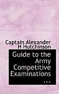 Guide to the Army Competitive Examinations ...