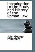 Introduction to the Study and History of the Roman Law