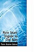 Marie Stuart: Trag Die En Cinq Actes