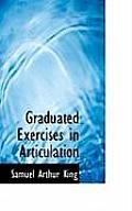 Graduated Exercises in Articulation