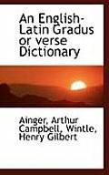 An English-Latin Gradus or Verse Dictionary