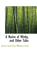 A Native of Winby, and Other Tales
