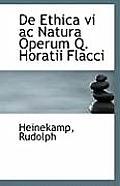 de Ethica VI AC Natura Operum Q. Horatii Flacci