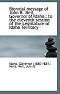Biennial Message Of John B. Neil, Governor Of Idaho: To The Eleventh Session Of The Legislature Of by Governor (1880-1884 Neil), Idaho
