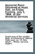 Memorial Poem Delivered at Music Hall, on Friday Evening, July 3, 1868, at the Memorial Services