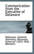 Communication From The Executive Of Delaware by Delaware General Assembly