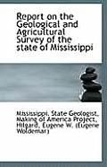 Report on the Geological and Agricultural Survey of the State of Mississippi