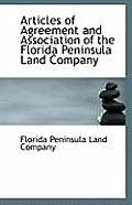 Articles Of Agreement & Association Of The Florida Peninsula Land Company by Florida Peninsula Land Company