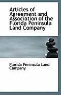 Articles Of Agreement & Association Of The Florida Peninsula Land Company by Florida Peninsula Land Company