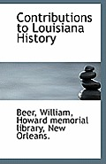 Contributions To Louisiana History by Beer William