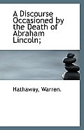 A Discourse Occasioned by the Death of Abraham Lincoln;