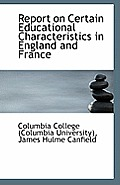 Report on Certain Educational Characteristics in England and France