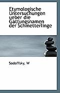 Etymologische Untersuchungen Ueber Die Gattungsnamen Der Schmetterlinge