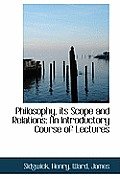 Philosophy, Its Scope and Relations: An Introductory Course of Lectures