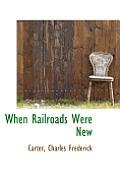 When Railroads Were New
