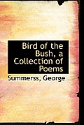 Bird of the Bush, a Collection of Poems