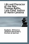 Life and Character of the Hon. Thomas Ruffin, Late Chief Justice of North Carolina