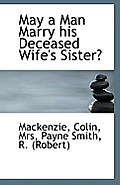 May a Man Marry His Deceased Wife's Sister?