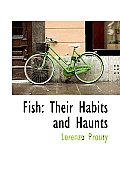Fish: Their Habits and Haunts