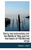 Thirty-Two Instructions for the Month of May and for the Feasts of the Blessed Virgin