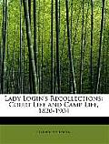 Lady Login's Recollections: Court Life and Camp Life, 1820-1904