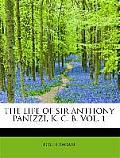 The Life of Sir Anthony Panizzi, K. C. B. Vol. 1