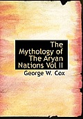 The Mythology of the Aryan Nations Vol II