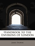Handbook to the Environs of London