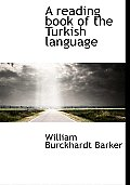 A Reading Book of the Turkish Language