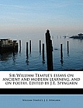 Sir William Temple's Essays on Ancient and Modern Learning, and on Poetry. Edited by J.E. Spingarn