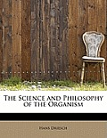 The Science and Philosophy of the Organism