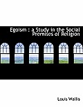 Egoism: A Study in the Social Premises of Religion