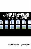 Tudos de Litteratura Artigos Varios Primeira Serie (1910-1916).
