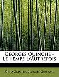 Georges Quinche - Le Temps D'Autrefois