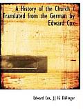 A History of the Church / Translated from the German by Edward Cox