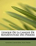Lexique de La Langue de Bonaventure Des Periers