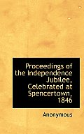 Proceedings of the Independence Jubilee, Celebrated at Spencertown, 1846