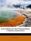 Souvenir of San Francisco: Photo-Gravures