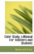 Color Study, a Manual for Teachers and Students