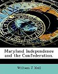 Maryland Independence and the Confederation.