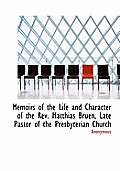 Memoirs of the Life and Character of the REV. Matthias Bruen, Late Pastor of the Presbyterian Church